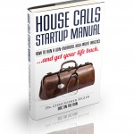 House Calls StartUp Manual by Dr. Christopher Segler